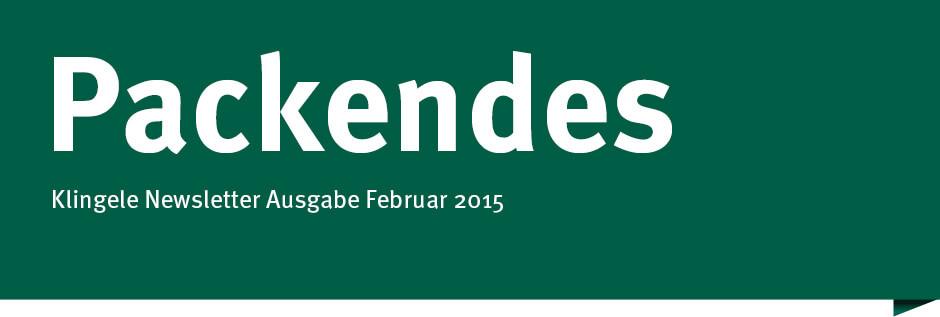 Packendes - Klingele Newsletter Ausgabe Februar 2015