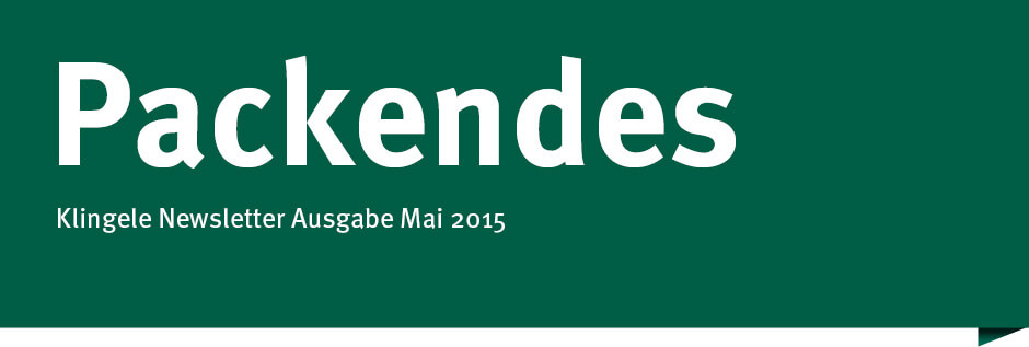 Packendes - Klingele Newsletter Mai 2015