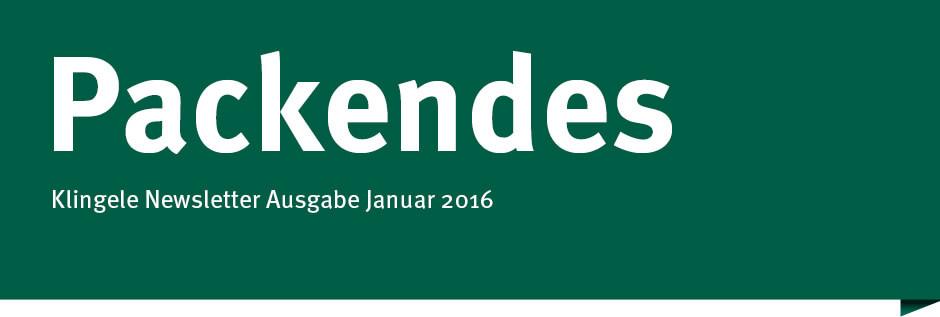 Packendes - Klingele Newsletter Ausgabe Januar 2016