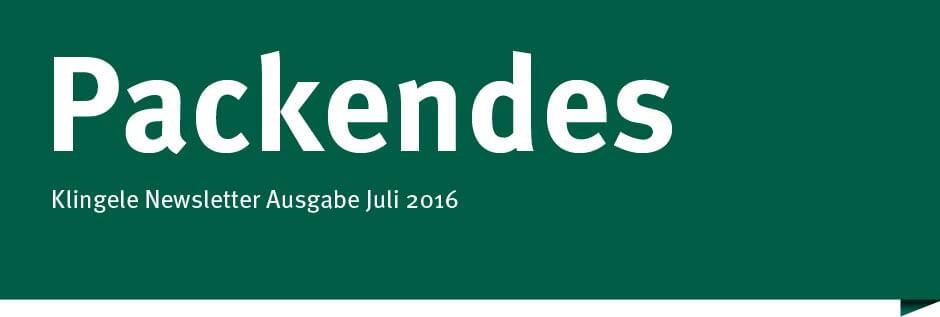 Packendes – Klingele Newsletter Ausgabe Juli 2016