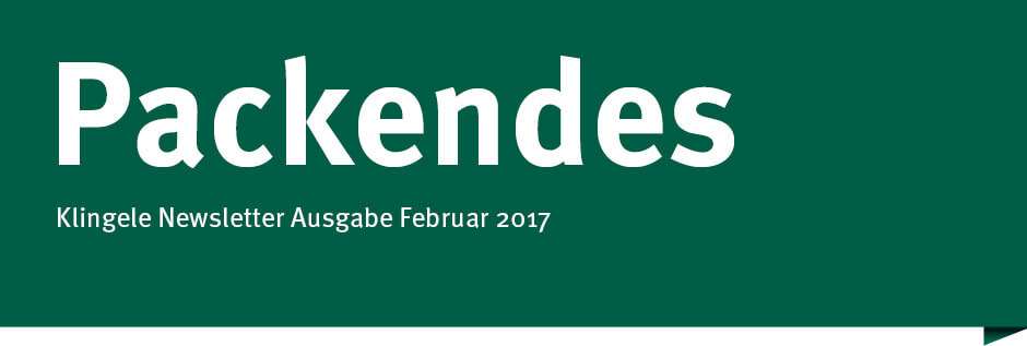 Packendes – Klingele Newsletter Ausgabe Februar 2017