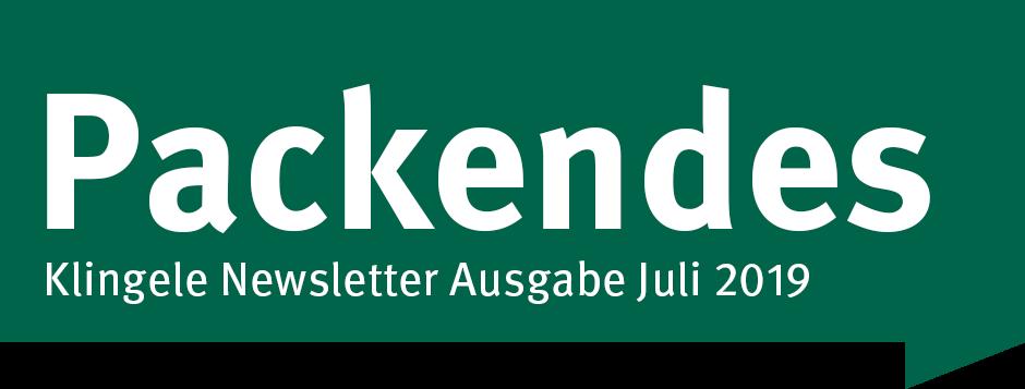 Packendes – Klingele Newsletter Ausgabe Juli 2019