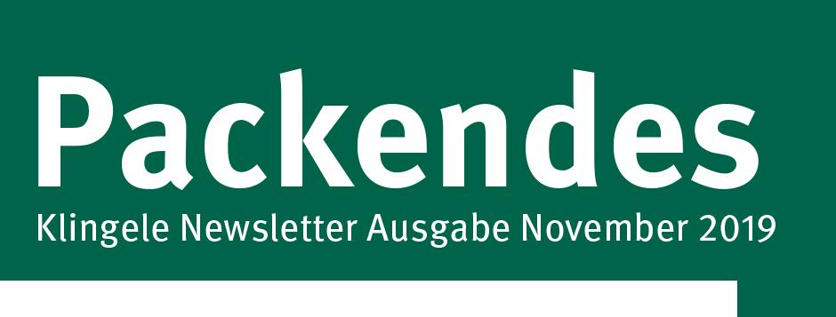 Packendes - Klingele Newsletter Ausgabe November 2019